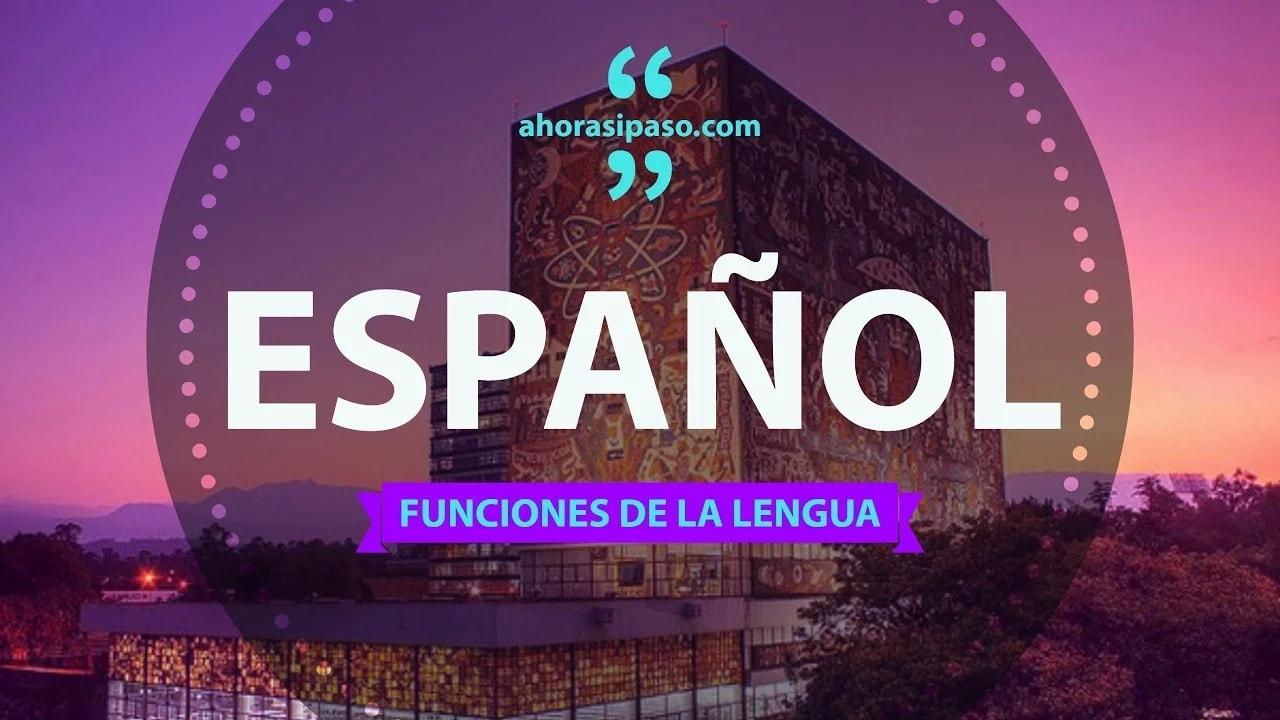 Español para el examen a la UNAM: Funciones de la Lengua
