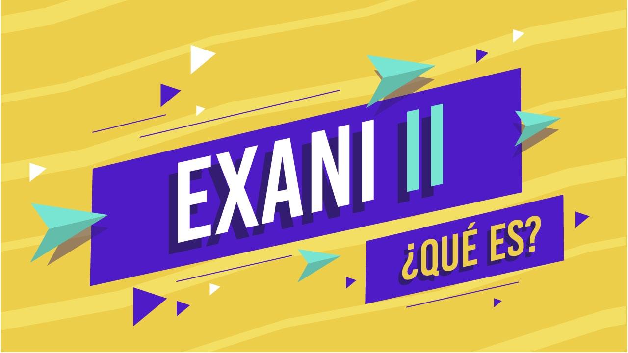 Examen CENEVAL EXANI-II | Estructura